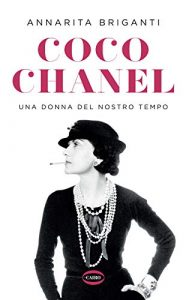 Coco Chanel.  A woman of our time