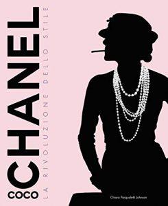Coco Chanel.  The style revolution.  Ediz.  illustrated